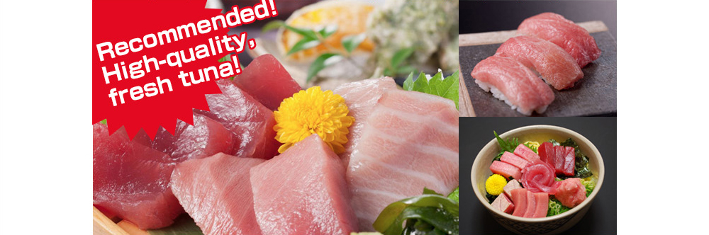 Recommended! High-quality, fresh tuna!
